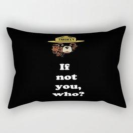 "Smokey says, ""If not you, who?"" Rectangular Pillow"