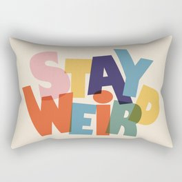 STAY WEIRD - colorful typography Rectangular Pillow