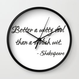 Better a Witty Fool Wall Clock