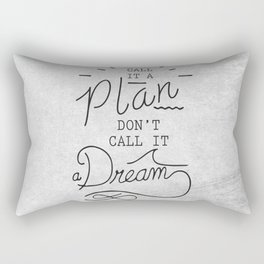 Call It A Plan, Don't Call It A Dream Life success Quote Design Rectangular Pillow