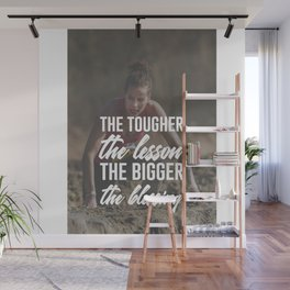 Tough Lesson Big Blessing Wall Mural
