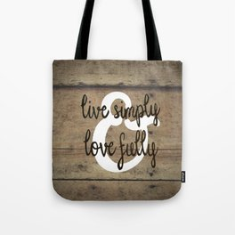 Live Simply & Love Fully on Barnwood Tote Bag