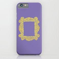 Friends Slim Case iPhone 6