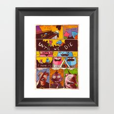 Friends 'Til the End Framed Art Print