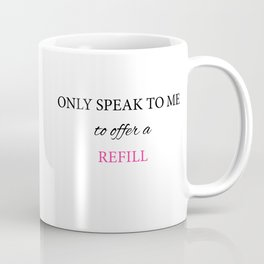 Coffee First! (Only speak to me if this mug is empty!) Coffee Mug