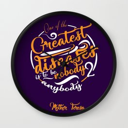 One of the greatest diseases is to be nobody to anybody Mother Teresa Wall Clock
