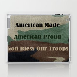 American Made, American Proud, God Bless Our Troops Laptop & iPad Skin