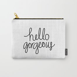 Hello Gorgeous Carry-All Pouch