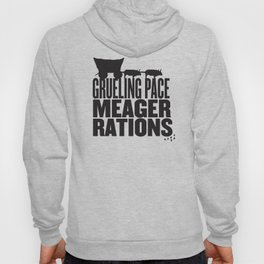 Grueling Pace Meager Rations (Black) Hoody