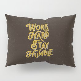 Work Hard Stay Humble hand lettered modern hand lettering typography quote wall art home decor Pillow Sham
