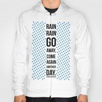 Rain Rain Go Away Hoody