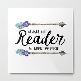 Beware The Reader Metal Print