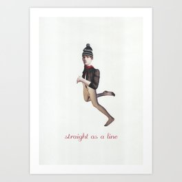 Straight as a line Art Print