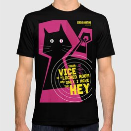 Your Vice Is a Locked Room and Only I Have the Key T-shirt