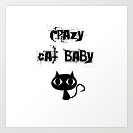 Crazy cat baby Art Print