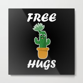 Free Hugs Cactus Design Gift cute saying gift Metal Print