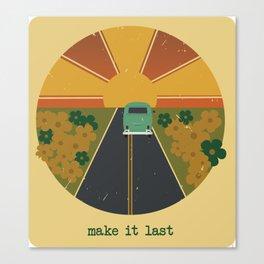 make it last2 Canvas Print