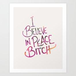 I Believe In Peace Bitch Art Print