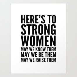 Here's to Strong Women Kunstdrucke