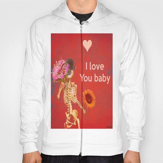 I love you baby (Monsieur Bone ) Hoody