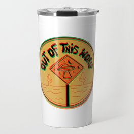 Out of this world in 3d Travel Mug