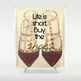 Life is Short Shower Curtain