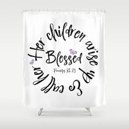 Proverbs 31 Children Call her Blessed Bible Verse Shower Curtain
