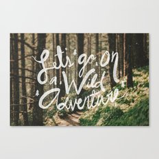 Let's Go on a Wild Adventure Canvas Print