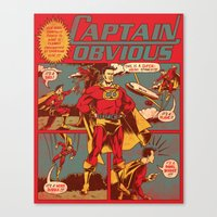 captain Canvas Prints featuring Captain Obvious! by Joshua Kemble