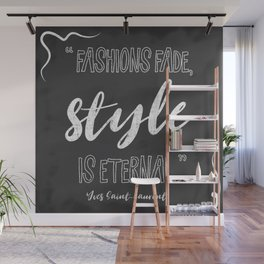 Fashions fade, style is eternal. Wall Mural