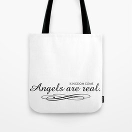 Angels are real. Tote Bag