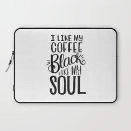 I LIKE MY COFFEE BLACK LIKE MY SOUL Laptop Sleeve
