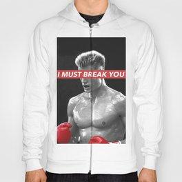I MUST BREAK YOU Hoody