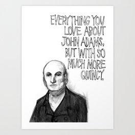 John Quincy Adams : Chock Full O' Quincy. Art Print