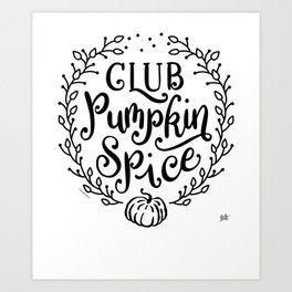 Pumpkin Spice Club Fall Autumn October Art Print