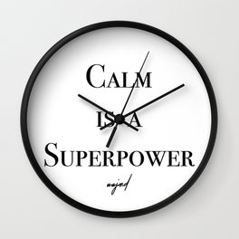 Calm Is A Superpower (Black Letters) Wall Clock