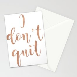 I don't quit Stationery Cards