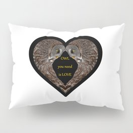 OWL you need is LOVE Pillow Sham