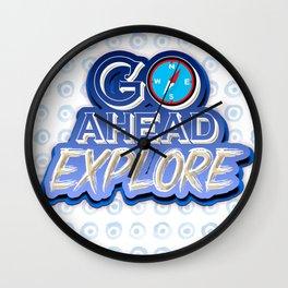 Go Ahead Explore Wall Clock