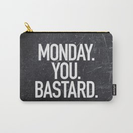 Monday You Bastard Carry-All Pouch