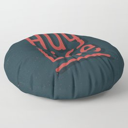 Hug Life Floor Pillow