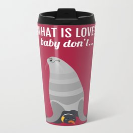 What is love? Metal Travel Mug