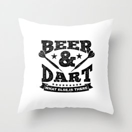 Funny Darts Gift Beer And Dart What Else Is There Throw Pillow