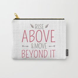 Whimsical Words of Wisdom - Rise Above and Move Beyond It Carry-All Pouch