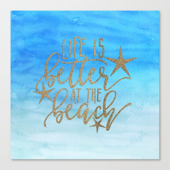 LIFE IS BETTER AT THE BEACH - Summer Ocean Sea Canvas Print