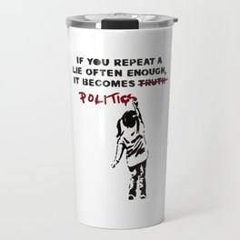 BANKSY If You Repeat a Lie Often Enough if Becomes Politics Travel Mug