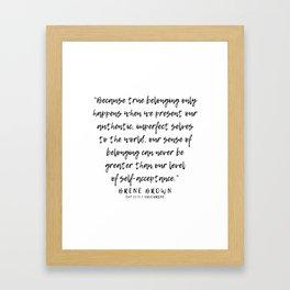 13   |  Brené Brown Quotes | 191213 | Framed Art Print