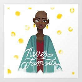 Never Famous Art Print