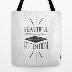 Beautiful Things Don't Ask For Attention Tote Bag