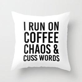 I Run On Coffee, Chaos & Cuss Words Throw Pillow